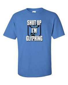 Ingress Shut Up I'm Glyphing T-shirt for Resistance