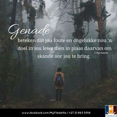 Genade beteken dat jou foute en ongelukke nou 'n doel in jou lewe dien in plaas daarvan om skande oor jou te bring. Counselling Training, Give Hope, Message Of Hope, Maybe Someday, My Prayer, New Perspective, Afrikaans, Spiritual Growth, Writing A Book