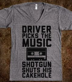 PERFECT road trip tshirt!!   Driver Picks the Music Shotgun Shuts His Cakehole - Films and Such - Skreened T-shirts, Organic Shirts, Hoodies, Kids Tees, Baby One-Pieces and Tote Bags
