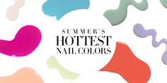 13 Must-Have Nail Polishes For Summer