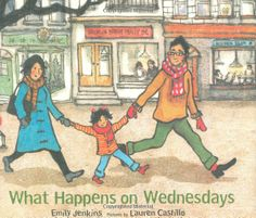 What Happens on Wednesdays: Emily Jenkins.  Great for discussion about the days of the week and our class routines.
