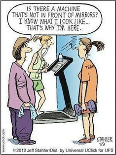 So true!!! The cardio machines are in front of windows @ my gym so everyone walking by sees you! Hate it!!