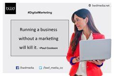 Running a #business without a #marketing will kill it. ~Paul Cookson #DigitalMarketing #OnlineMarketing #SocialMedia #bwdmedia