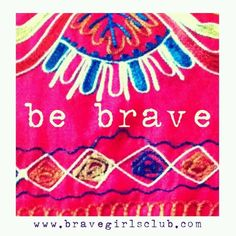 brave girls club quotes | Pinned by Christine-Paris Scarbrough
