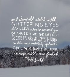 watch with glittering eyes // quote by roald dahl // via the fresh exchange The Words, Cool Words, Pretty Words, Beautiful Words, Beautiful Things, Words Quotes, Me Quotes, Qoutes, Affirmations