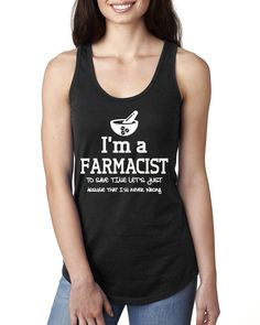 I am a farmacist to save time let's just assume that I am never wrong Ladies Racerback Tank Top #iamapharmacist #firstaid #health ##medical