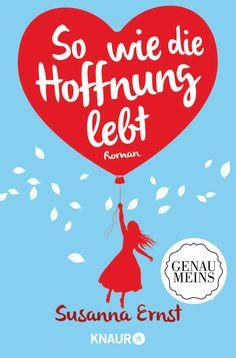 """Susanna Ernst: So wie die Hoffnung lebt (@droemerknaur) """" Woran hältst du fest, wenn du alles verlierst?"""" #Liebesroman #Erfolgsautorin #GenauMeins #Lesen"""