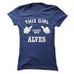 This girl loves her ALVES - #bridesmaid gift #gift amor. OBTAIN => https://www.sunfrog.com/Names/This-girl-loves-her-ALVES-nilzfdkgrq-Ladies.html?68278