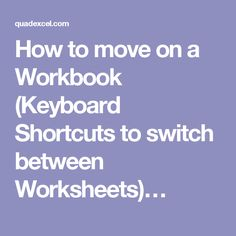 How to move on a Workbook (Keyboard Shortcuts to switch between Worksheets)…