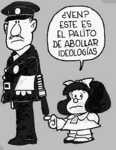 "this is the stick for denting ideologies"" Mafalda, by Quino. Mafalda Quotes, Otto Von Bismarck, Humor Grafico, Spanish Quotes, Comic Strips, Funny Quotes, Random Quotes, Hilarious, Jokes"