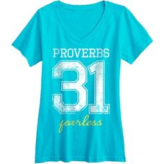 "Proverbs 31, fearless.   ""She is clothed with strength and dignity; she can laugh at the days to come."" - Proverbs 31:25"