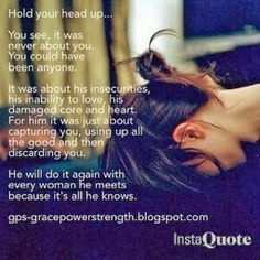 It's not about you--how he behaved. You are in charge of writing your own life story & he, his. You may miss the connectedness but you deserve so much more. Hold your head up high & stand in your beauty & power.