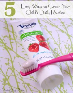 5 Easy Ways to Green your Child's Daily Routine