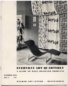 EVERYDAY ART QUARTERLY No. 1: Summer 1946 A GUIDE TO WELL DESIGNED PRODUCTS Hilde Reiss [Editor]  |  Original edition. 8.5 x 11 softcover magazine with 20 pages and 28 black and white images. Cover photograph of work by Bruno Mathsson and Angelo Testa, from the Furniture and Fabrics exhibition at the Gallery of Everyday Art.