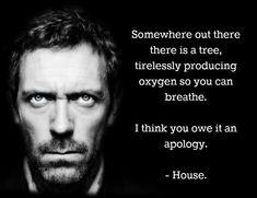 Lol !!!!......House....
