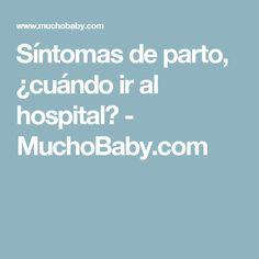 Síntomas de parto, ¿cuándo ir al hospital? - MuchoBaby.com