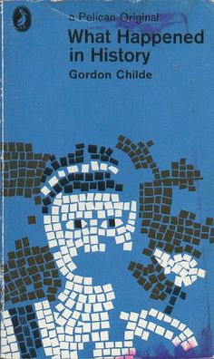 Think I might have just found my new favourite Pelican cover. What Happened in History, by Gordon Childe.