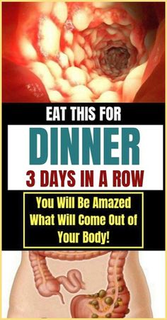 Eat This for Dinner 3 Days in a Row! You Will Be Amazed What Will Come Out of Your Body! - Organic Remedies Tips Gut Health, Health And Wellbeing, Health And Nutrition, Health Fitness, Health Guru, Health Remedies, Home Remedies, Natural Remedies, Natural Life