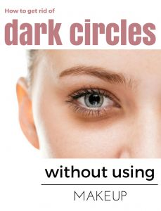 If dark circles are not a symptom of a medical problem, the best way to approach the situation is to make some changes in your lifestyle.