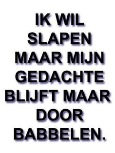 Dat had ik vannacht nou ook! Favorite Quotes, Best Quotes, Funny Quotes, Smile Quotes, The Words, Dutch Words, Dutch Quotes, One Liner, Quotes About Moving On