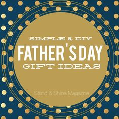 Stand & Shine Magazine: Simple & DIY Father's Day Gifts Diy Father's Day Gifts Easy, Father's Day Diy, Simple Diy, Fathers Day Gifts, Magazine, Holidays, Create, Ideas, Holidays Events