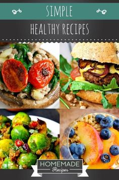Simple Healthy Recipes For Everyone   https://homemaderecipes.com/simple-healthy-recipes/