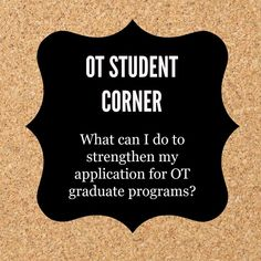I receive a lot of emails from prospective OT students about what they can do strengthen their application for graduate programs in occup. Occupational Therapy Degree, Occupational Therapy Activities, Physical Activities, Ot Programs, College Admission Essay, College Essay, School Essay, School Tips, School Stuff