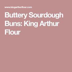 Buttery Sourdough Buns: King Arthur Flour
