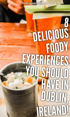 8 Unique Foody Experiences You Should Have In Dublin, Ireland