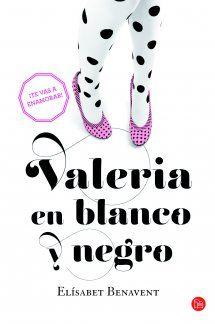 Valeria en blanco y negro / Elísabet Benavent. Punto de lectura, 2014