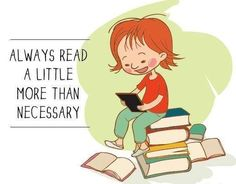 Always read a little more than necessary.