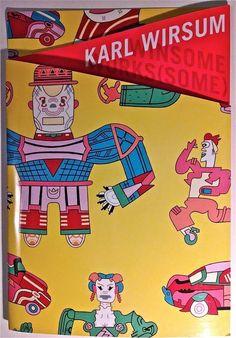 Karl Wirsum Winsome Works(some), 2007, ISBN: 0938903403 HARD TO FIND