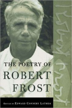 The Poetry of Robert Frost: The Collected Poems: Robert Frost, Edward Connery Lathem: 9780805069860: Amazon.com: Books