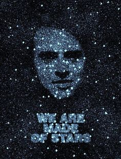 We Are Made Of Stars...