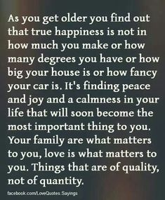 Things that are of Quality not quantity!