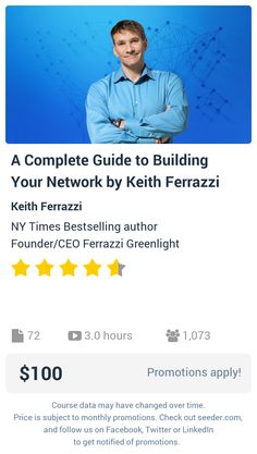 A Complete Guide to Building Your Network by Keith Ferrazzi | Seeder offers perhaps the most dense collection of high quality online courses on the Internet. Over 13,800 courses, monthly discounts up to 92% off, and every course comes with a 30-day money back guarantee.