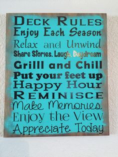 A personal favorite from my Etsy shop https://www.etsy.com/listing/271428757/deck-rules-wooden-sign