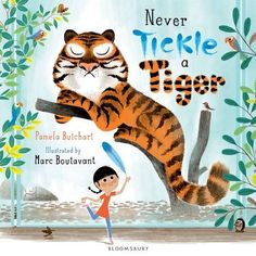 Never Tickle a Tiger: Pamela Butchart, Marc Boutavant