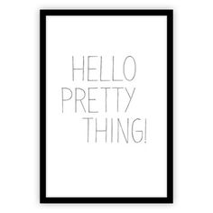 Print in frame - Hello pretty thing 60x40 cm