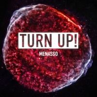 MENASSO - TURN UP! [FREE DOWNLOAD] by MENASSO on SoundCloud