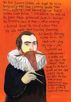 Maira Kalman, Johannes Kepler portrait http://www.livincool.com/wp-content/uploads/2010/11/the-pursuit-of-happiness5.jpg