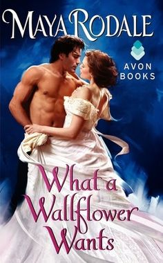 161. What A Wallflower Wants by Maya Rodale - 4 stars. Review: http://eaterofbooks.blogspot.com/2014/09/review-what-wallflower-wants-by-maya.html