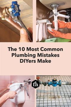 Here's how to avoid the top 10 most common plumbing mistakes and get the job done right.