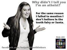 news flash - believing in imaginary friends is never something to brag about.