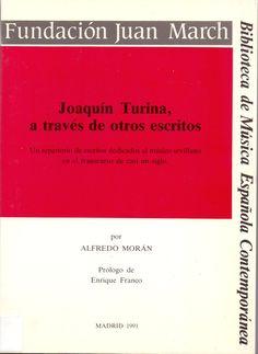 MORÁN, Alfredo. Joaquín Turina, a través de otros escritos. Madrid: Fundación Juan March. 1991.