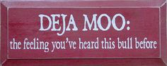 Deja Moo--- that is being said way niceier than i would say it.