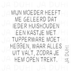 Tupperware. Ja Duh! #humor #tekst #Nederlands #Facebook #grappig #kastje #moeder