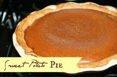 Sweet Potato Pie | An easy recipe using homemade or remade crust, perfect for your Thanksgiving Dinner!