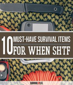 10 Must-Have SHTF Survival Items | Things You Should Have in Your SHTF Survival Supplies - Survival Kit And Bug Out Bag Ideas by Survival Life at http://survivallife.com/2016/01/11/10-must-have-shtf-survival-items/