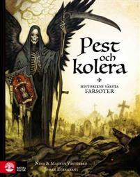 Pest och kolera - historiens värsta farsoter av Magnus Västerbro - It takes two - Read a coauthored book